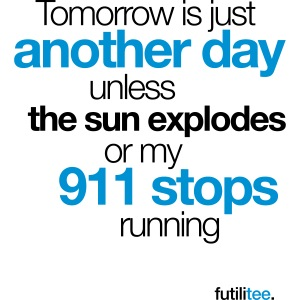 Tomorrow is just - 911