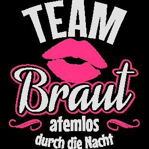 Team Braut: Atemlos durch die Nacht