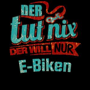 Der tut nix der will nur E Biken - RAHMENLOS petrol - Herren Sportart Sports Fun Design Shirt
