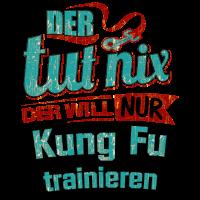Der tut nix der will nur Kung Fu - RAHMENLOS petrol - Herren Sportart Sports Fun Design Shirt