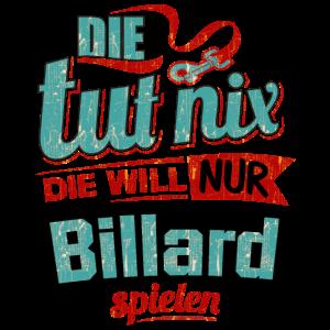 Die tut nix - Die will nur Billard - RAHMENLOS petrol - Damen Sportart Sports Fun Design Shirt