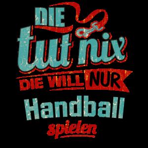 Die tut nix - Die will nur Handball - RAHMENLOS petrol - Damen Sportart Sports Fun Design Shirt