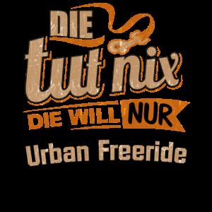 Die tut nix - Die will nur Urban Freeride - RAHMENLOS Damen Sportart Sports Fun Design Shirt