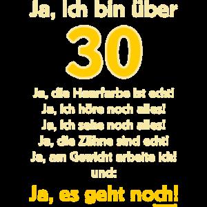 BD - Ja ich bin über 30 - Ja es geht noch - RAHMENLOS Geburtstag Geschenk