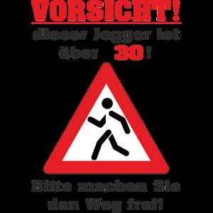 BD - Jogger über 30 Jahre - bitte machen Sie den Weg frei - RAHMENLOS Geburtstag Geschenk