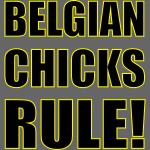 Belgian Chicks Rule