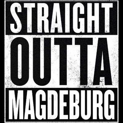 Straight Outta Magdeburg - Mit dem Straight Outta Magdeburg Design seid Ihr immer ganz vorne mit dabei. Ob als Hoodie, T-Shirt oder aber auch als Tanktop - zeigt jedem mit dem Straight Outta Magdeburg Design wo ihr herkommt! - straight outta,Straight Outta Magdeburg,Magdeburg