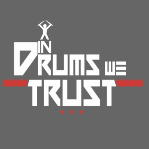 In drums we trust - idee cadeau batteur