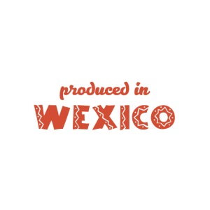 Produced in Wexico