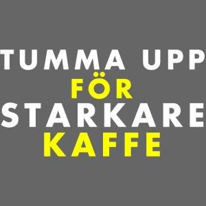 Tumma upp för starkare kaffe