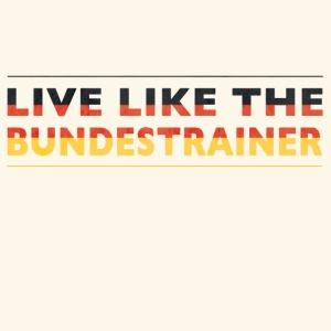 Live like the Bundestrainer 5984x5984 png