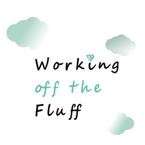 Working off the Fluff