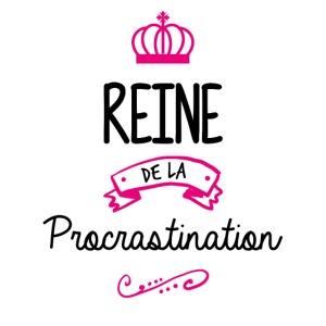 Reine...procrastination