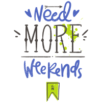 Need more weekends-Text
