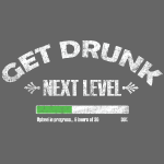 Get Drunk Next level
