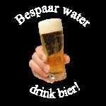 Bespaar water, drink bier