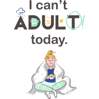 Ich kann heute nicht erwachsen sein-Kind bleiben