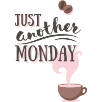 Just another MONDAY Kaffee Montag Typografie
