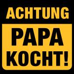 Achtung Papa kocht