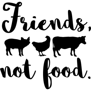 Friends, not food