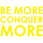 Be More Conquer More - Yellow