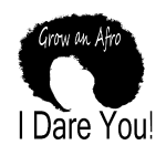 Grow An Afro_I Dare You
