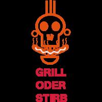 Grill oder stirb
