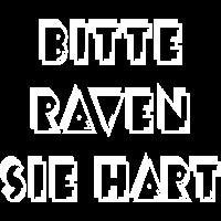BITTE RAVEN SIE HART