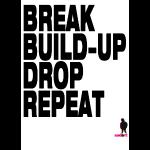 break build-up drop repeat.jpg