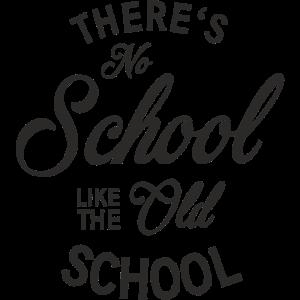 No School like the old school