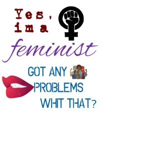 Yes im a feminsit