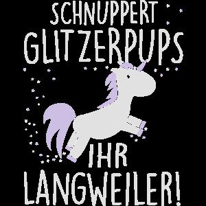 Einhorn: Schnuppert Glitzerpups ihr Langweiler