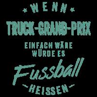 Wenn Truck Grand Prix einfach wäre würde es Fussball heissen - petrol RAHMENLOS