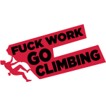 Fuck Work! Go Climbing boy!