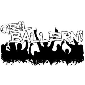 WICHTIG GEIL BALLERN