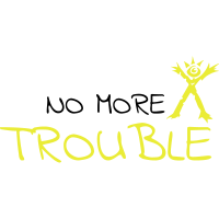 No More Trouble!
