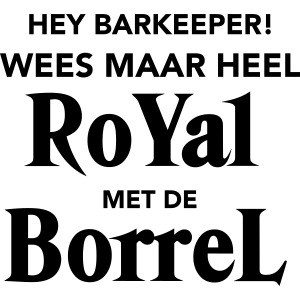 Royal met de Borrel