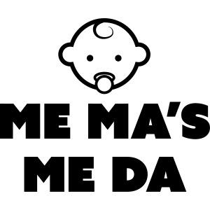 Me Ma's Me Da