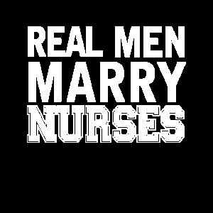 Real Man Marry NURSES