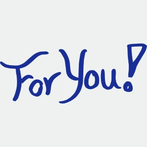 for you!