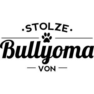 Stolze Bullyoma Wunschname