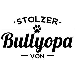 Stolzer Bullyopa Wunschname