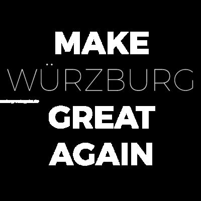 MAKE WÜRZBURG GREAT AGAIN weiß - T-Shirt Make Würzburg Great Again schwarz- Statement Shirt günstig kaufen - lifestyle auf makegreatagain.de - kunst,illustration,Style,weiß,Damen,awesome,mode,creative,supergeil,graphic art,Great Again,Herren,cool,Kreativ,Statement,vektor,trend,T-Shirt,Würzburg,love