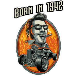 Born in 1942 - RAHMENLOS Jahrgang Hotrod Geschenk