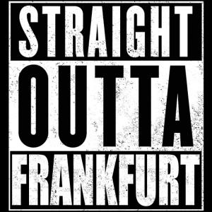 Straight_Outta_Frankfurt