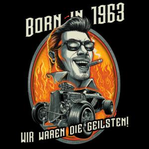 Born in 1963 - Rockabilly die Geilsten - RAHMENLOS Shirt Hot Rod Geschenk