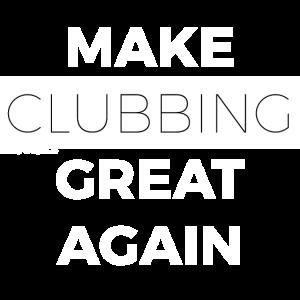 MAKE CLUBBING GREAT AGAIN white