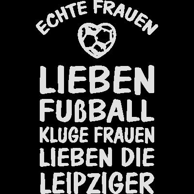 Frauen lieben Fußball, kluge Frauen die Leipziger - Wenn du auch aus Leipzig kommst und RB Leipzig Fan bist dann wirst du dieses Design lieben. - rb leipzig,rb fan,leipzig trikot,leipzig fußball,leipzig,fußballfan,fußball shirt,fußball,fussballshirt,fussballfans,fusball,bundesliga,Spiel um das runde Leder,Pille,Leder,König Fußball,Fussi,1 liga design