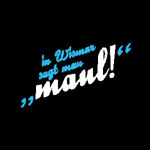 """""""In Wismar sagt man maul!"""" Eins von Georg Hundt"""