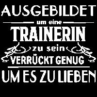 Ausgebildet - Trainerin